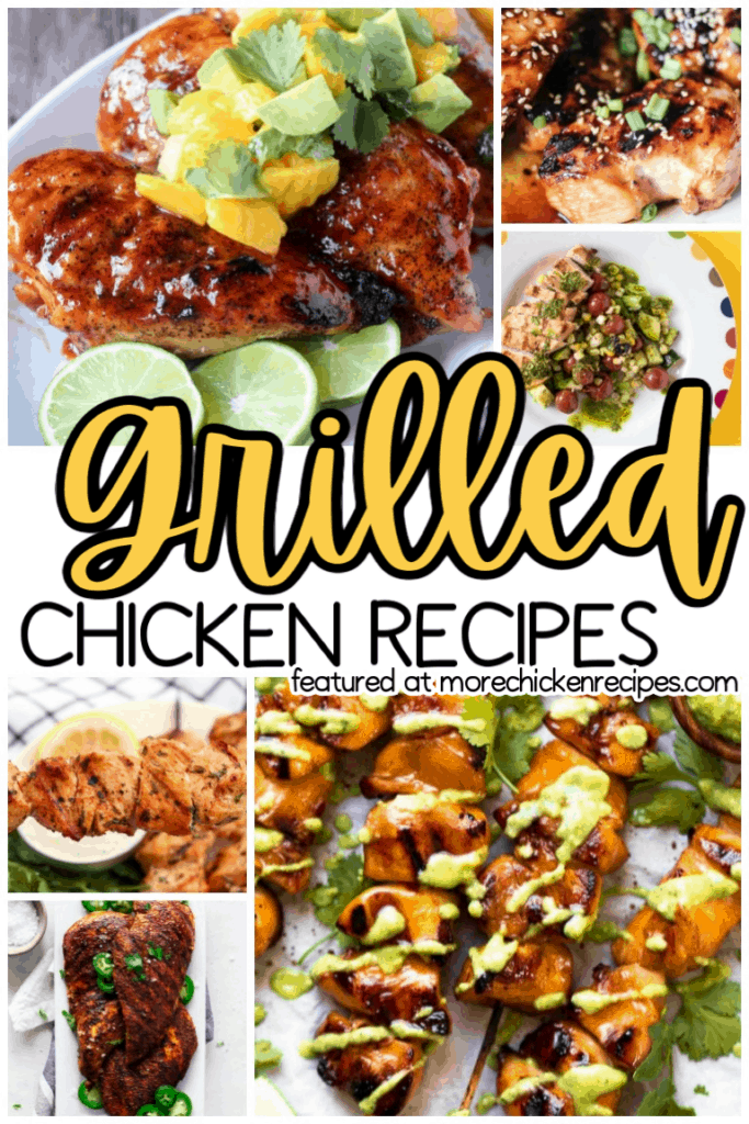 a collage of six different grilled chicken dishes with title text reading Grilled Chicken Recipes