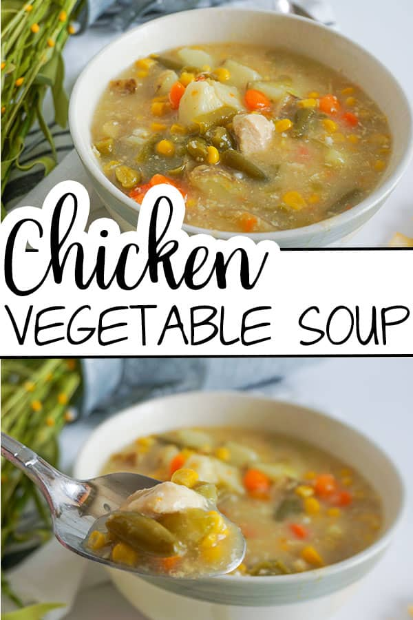 a collage of Chicken Vegetable Soup in a white bowl on a white counter next to a plant and a spoon with title text reading Chicken Vegetable Soup
