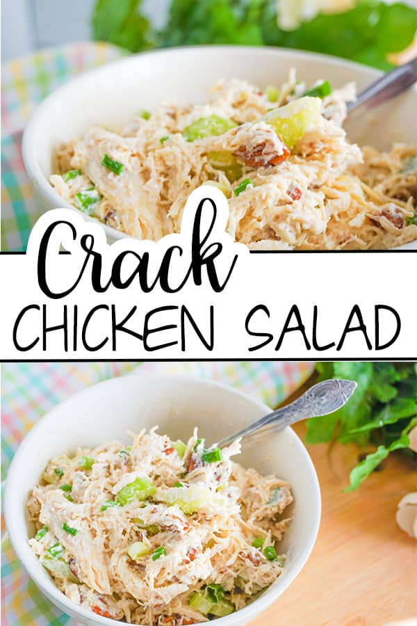 a collage of Crack Chicken Salad in a white bowl  with a fork in it on a brown table next to a pastel colored cloth with title text reading Crack Chicken Salad