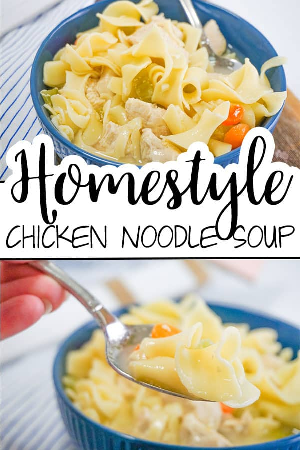 a collage of Homestyle Chicken Noodle Soup in a blue pot on a wooden board next to a white and blue striped linen with title text reading Homestyle Chicken Noodle Soup