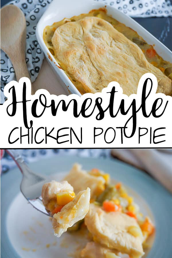 a collage of Homestyle Chicken Pot Pie in a white baking dish next to a white cloth with gray circles on it and a fork full of the pie above a plate with title text reading Homestyle Chicken Pot Pie