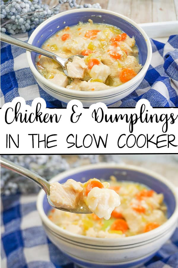 a collage of Slow Cooker Chicken and Dumplings in a white and blue bowl next to a white and blue checkered cloth with title text reading Chicken & Dumplings In The Slow Cooker