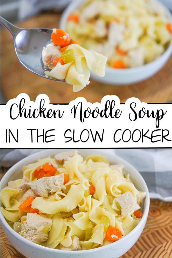 a collage of Slow Cooker Chicken Noodle Soup in a white bowl with a spoon in it on a brown table next to a gray and white checkered cloth with title text reading Chicken Noodle Soup In The Slow Cooker