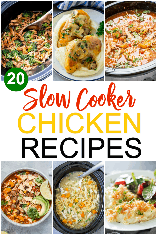 a collage of six different chicken dishes with title text reading 20 Slow Cooker Chicken Recipes