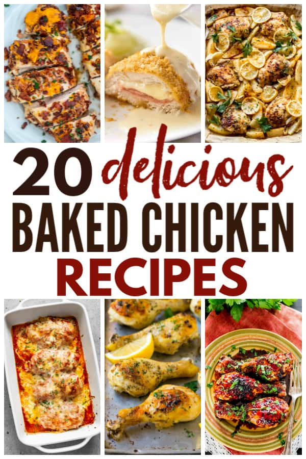 a collage of six different chicken dishes with title text reading 20 delicious Baked Chicken Recipes