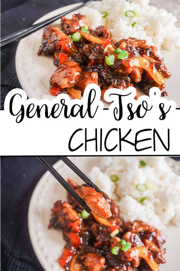 a collage of Spicy General Tso's Chicken next to white rice and black chopsticks on a white plate with title text reading General Tso's Chicken