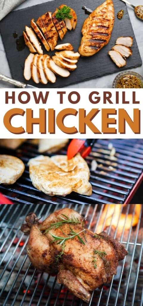 a collage of sliced grilled chicken on a cutting board, and chicken on the grill with title text reading How To Grill Chicken