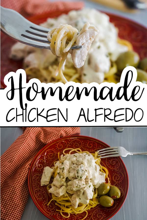 a collage of Homemade Chicken Alfredo next to olives and a fork on a red plate with title text reading Homemade Chicken Alfredo