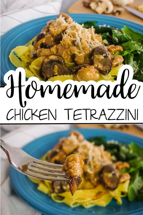 a collage of a forkful of Homemade Chicken Tetrazzini above more tetrazzini in a blue bowl with mushrooms, garlic and a knife on a cutting board in the background with title text reading Homemade Chicken Tetrazzini