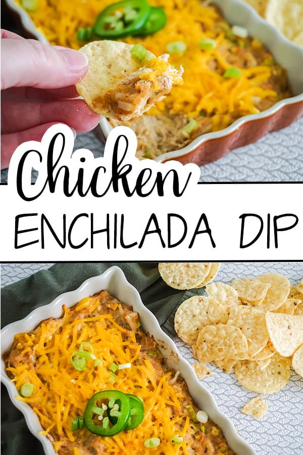 a collage of Sour Cream Chicken Enchilada Dip in a white baking dish next to some round tortilla chips on a gray cloth with title text reading Chicken Enchilada Dip