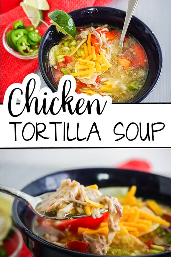 a collage of Chicken Tortilla Soup in a blue bowl on a white table next to a bowl of jalapeno slices and lime slices on a red cloth with title text reading Chicken Tortilla Soup