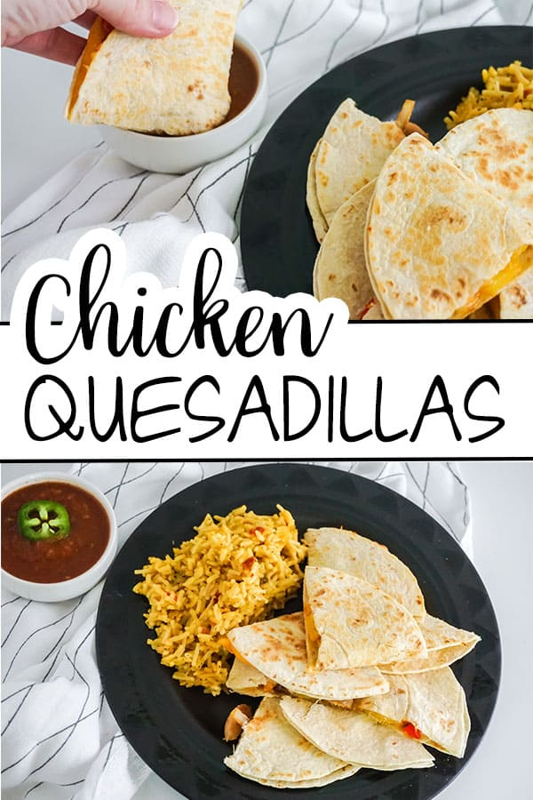 a collage of sliced chicken quesadilla next to rice on a black plate on a white and black cloth next to a white bowl of salsa with title text reading Chicken Quesadillas