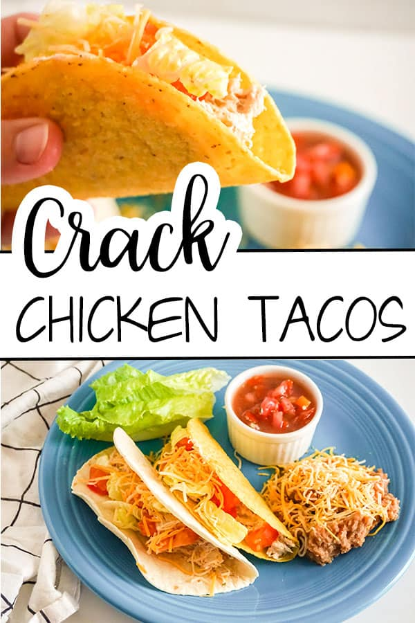 a collage of a person holding a chicken taco and two chicken tacos on a plate next to lettuce, salsa, and beans and cheese, with title text reading Crack Chicken Tacos