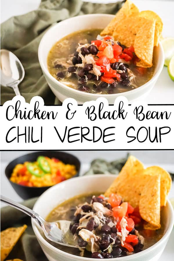 a collage of Black Bean Chicken Chile Verde Soup in a bowl with a spoon next to it and a spoon in the bowl with title text reading Chicken & Black Bean Chili Verde Soup